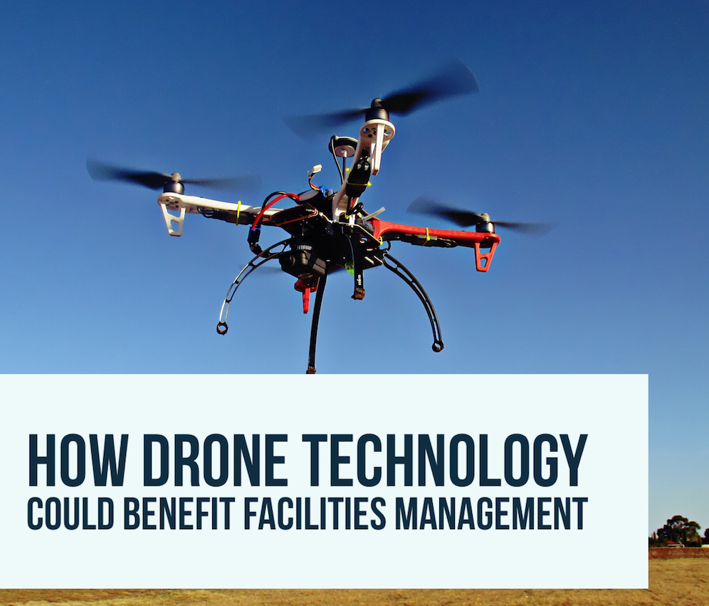 Drone Technology big plus for facilities managers